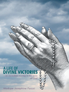 A Life of Divine Victories an incredible journey in the arms of God by Modupe Josephine Fasusi eBook